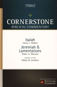 Cornerstone Biblical Commentary: Isaiah, Jeremiah, Lamentations