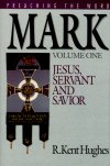 Preaching the Word: Mark: Jesus, Servant and Savior (2 vols.)