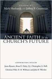 Ancient Faith for the Church's Future