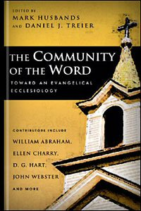 The Community of the Word: Toward an Evangelical Ecclesiology
