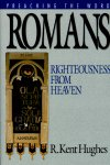 Preaching the Word: Romans: Righteousness From Heaven