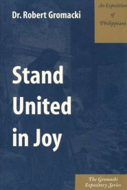 Stand United in Joy: An Exposition of Philippians