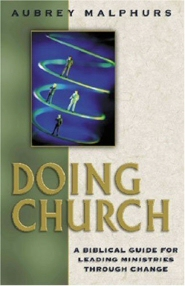 Doing Church: A Biblical Guide for Leading Ministries through Change