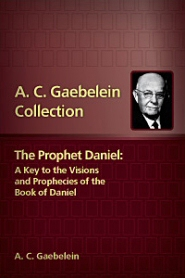 The Prophet Daniel: A Key to the Visions and Prophecies of the Book of Daniel, 2nd ed.