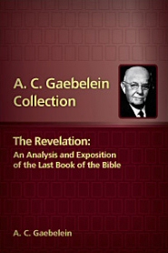 The Revelation: An Analysis and Exposition of the Last Book of the Bible