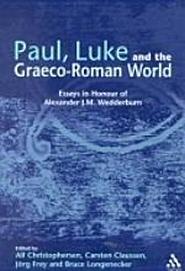Paul, Luke and the Graeco-Roman World: Essays in Honour of Alexander J.M. Wedderburn