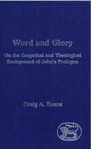 Word and Glory: On the Exegetical and Theological Background of John's Prologue