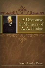 A Discourse in Memory of A. A. Hodge