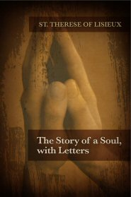 The Story of a Soul, with Letters