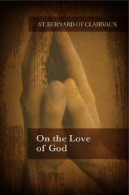 Saint Bernard on the Love of God