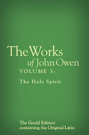 The Works of John Owen, Vol. 3: The Holy Spirit