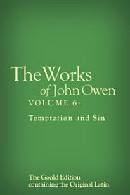 The Works of John Owen, Vol. 6: Temptation and Sin