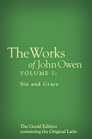 The Works of John Owen, Vol. 7: Sin and Grace