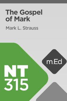 Mobile Ed: NT315 Book Study: The Gospel of Mark