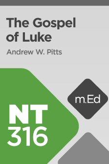 Mobile Ed: NT316 Book Study: The Gospel of Luke