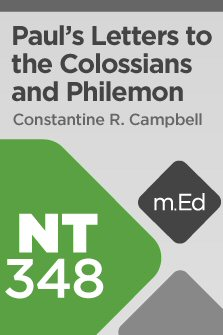 Mobile Ed: NT348 Book Study: Paul's Letters to the Colossians and Philemon
