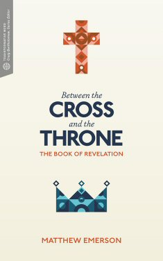 Between the Cross and the Throne: The Book of Revelation