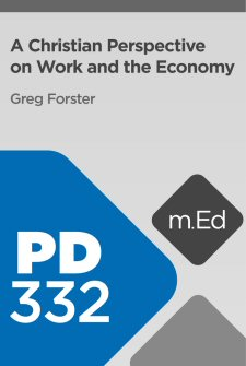 Mobile Ed: PD332 A Christian Perspective on Work and the Economy