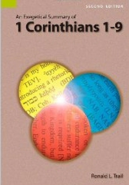 An Exegetical Summary of 1 Corinthians 1–9, 2nd ed.
