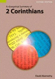 An Exegetical Summary of 2 Corinthians, 2nd ed.