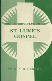 The Interpretation of St. Luke's Gospel