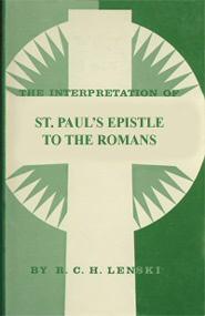 The Interpretation of St. Paul's Epistle to the Romans