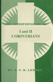 The Interpretation of St. Paul's First and Second Epistles to the Corinthians