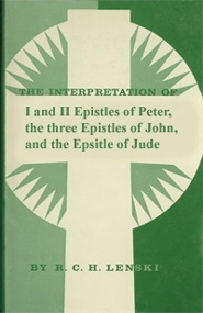 The Interpretation of the Epistles of St. Peter, St. John, and St. Jude