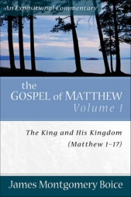 The Gospel of Matthew, Vol. 1: The King and His Kingdom
