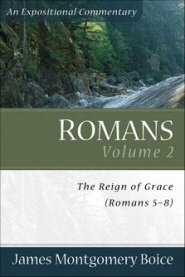 Romans, Vol. 2: The Reign of Grace