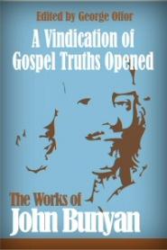 A Vindication of Gospel Truths Opened
