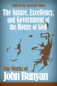The Nature, Excellency, and Government of the House of God