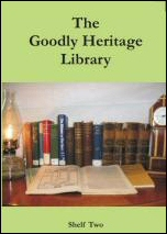 Goodly Heritage Library: Shelf Two