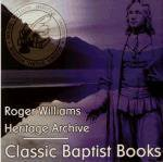 Classic Baptist Books—Roger Williams Heritage Archive
