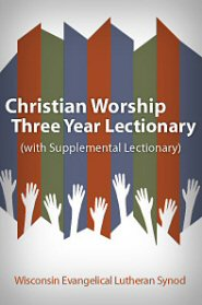 Christian Worship Three Year Lectionary (with Supplemental Lectionary)