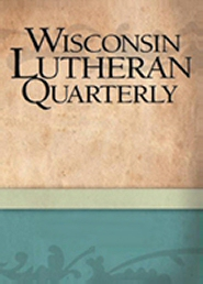 Wisconsin Lutheran Quarterly, 1990–2010 (84 Issues)