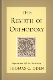 The Rebirth of Orthodoxy
