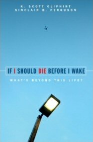 If I Should Die Before I Wake: What's Beyond This Life?