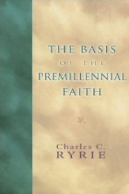 The Basis of Premillennial Faith