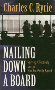 Nailing Down a Board: Serving Effectively on the Not-for-Profit Board