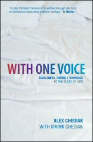 With One Voice: Singleness, Dating and Marriage—to the Glory of God