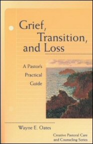 Grief, Transition, and Loss: A Pastor's Practical Guide