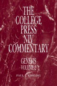 College Press NIV Commentary: Genesis, vol. 2