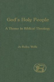 God's Holy People: A Theme in Biblical Theology