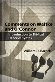 Comments on Waltke and O'Connor, An Introduction to Biblical Hebrew Syntax