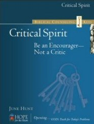 Biblical Counseling Keys on Critical Spirit