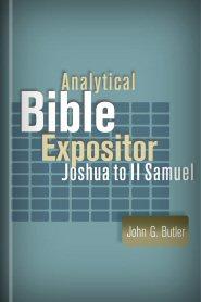 Analytical Bible Expositor: Joshua to II Samuel