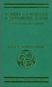 Scribes and Schools in Monarchic Judah: A Socio-Archaeological Approach