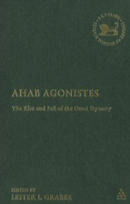 Ahab Agonistes: The Rise and Fall of the Omri Dynasty