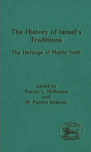 History of Israel's Traditions: The Heritage of Martin Noth